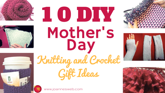 10 DIY MOTHER'S DAY KNITTED AND CROCHET GIFT IDEAS