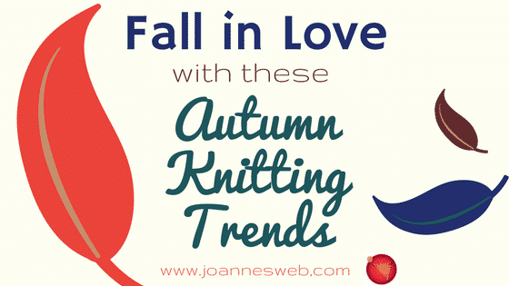 Autumn Fall 2017 Knitting Trends